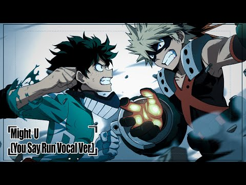 My Hero Academia – Heroes: Rising OST | Might⁺U (You Say Run Vocal Ver.)