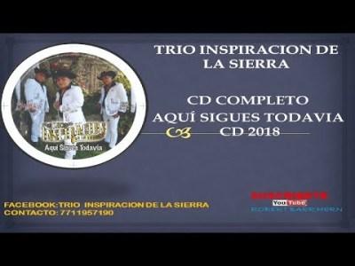 """TRIO INSPIRACIÓN DE LA SIERRA DISCO COMPLETO ÁLBUM """"AQUÍ SIGUES TODAVÍA"""" CD 2018."""