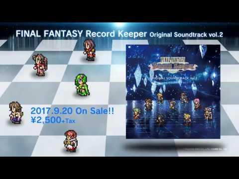 FINAL FANTASY Record Keeper Original Soundtrack Vol.2 Promotion Movie