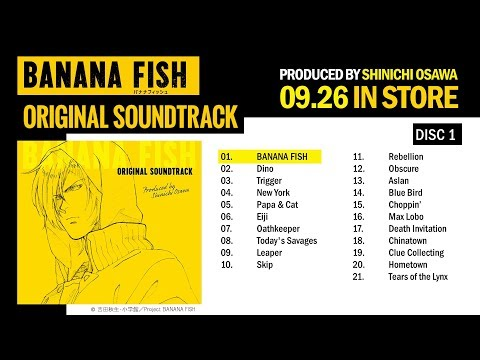 TVアニメ「BANANA FISH」Original Soundtrack 試聴動画 │ 09.26(WED) IN STORES