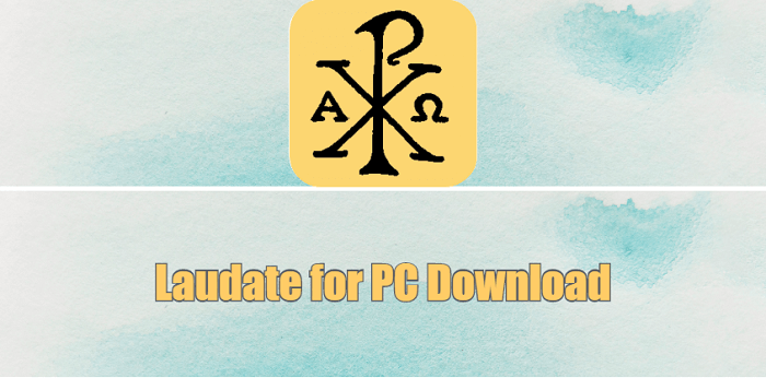 Laudate for PC Download