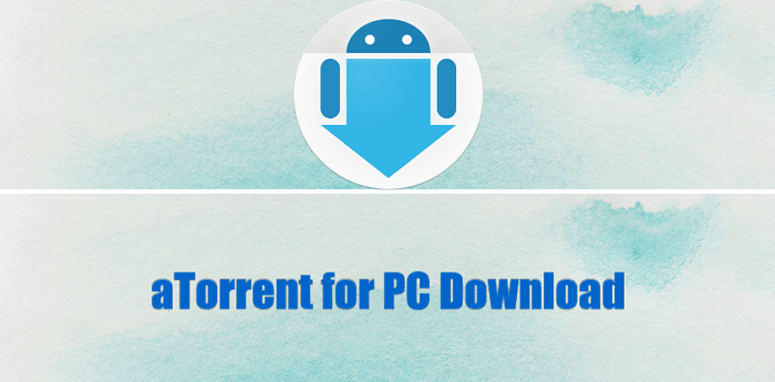 aTorrent for PC Download