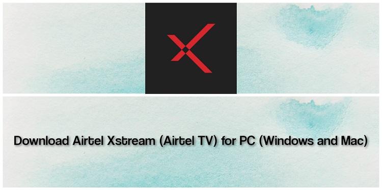 Download Airtel Xstream (Airtel TV) for PC (Windows and Mac)