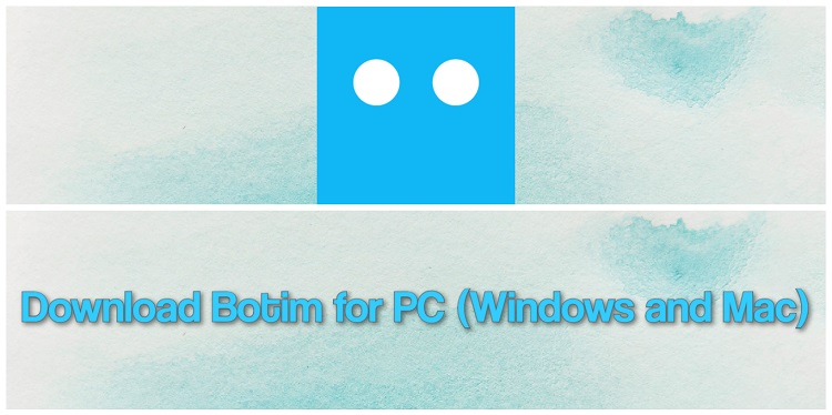 Download Botim for PC (Windows and Mac)