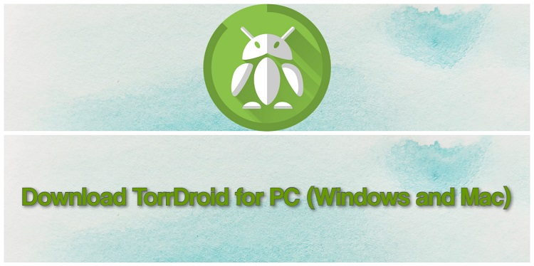 Download TorrDroid for PC (Windows and Mac)