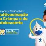estado_realiza_campanha_de_multivacinacao_para_resgatar_criancas_e_adolescentes_nao_vacinados_20210929_1105774260.jpeg
