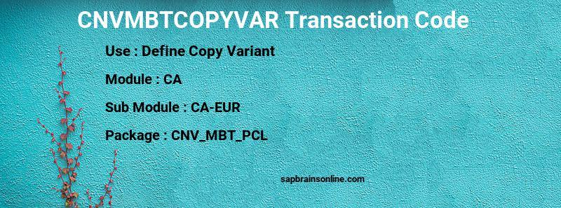 CNVMBTCOPYVAR SAP tcode for - Define Copy Variant