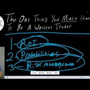 Forex: The ONE Thing You MUST Have To Be A WEALTHY Trader...