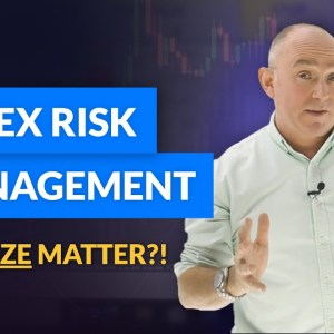 How to manage RISK in FOREX trading! Does size matter?!