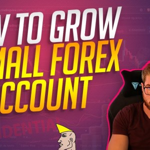 How To Grow A Small Forex Account (3 Simple Rules)