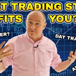 What TRADING STYLE is best for YOU? Different Trading Styles EXPLAINED!