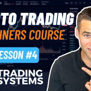 Crypto Trading For Beginners - Part 4 [Trading Systems]