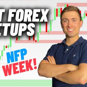 My Best Forex Trading Setups for NFP WEEK! XAUUSD, EURUSD, GBPUSD, USDCAD