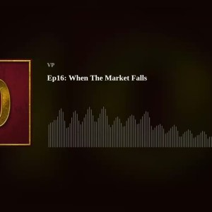 When The Market Falls (Podcast Episode 16)