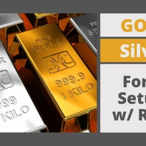 Gold & Silver Report: Best Forex Trading Setups for XAU/USD & XAG/USD