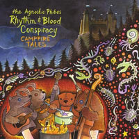 Agnostic Phibes Rhythm & Blood Conspiracy - Campfire Tales