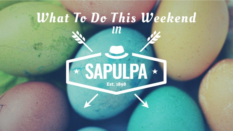 UPDATED: What to Do This Weekend in Sapulpa (March 30 – April 1)