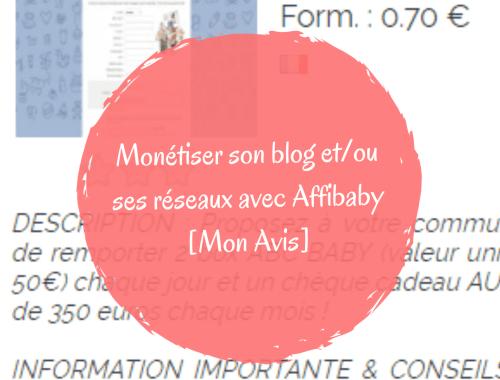 Monétiser son blog et/ou ses réseaux avec Affibaby [ Mon Avis ]