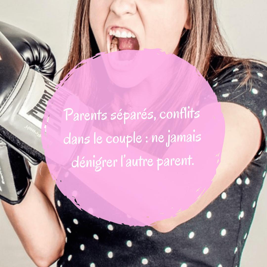 Parents séparés, conflits dans le couple: ne jamais dénigrer l'autre parent.