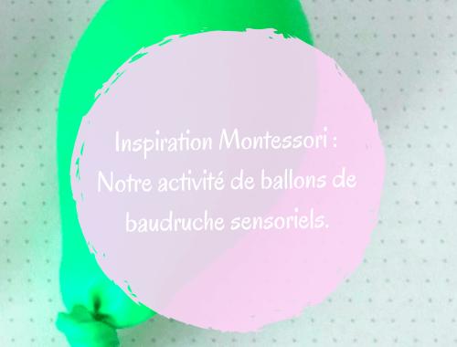 Inspiration Montessori: Notre activité de ballons de baudruche sensoriels.