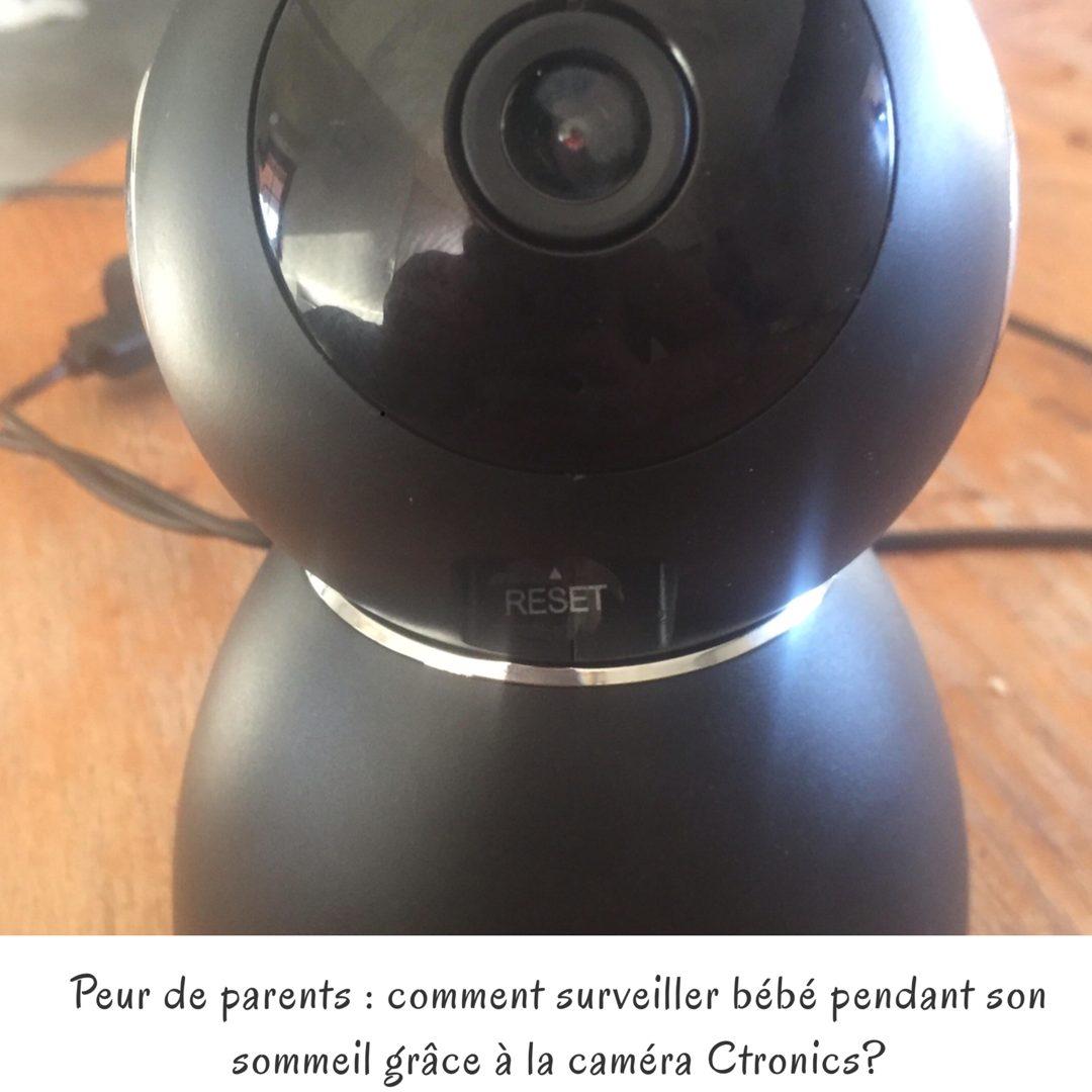 Peur de parents : comment surveiller bébé pendant son sommeil grâce à la caméra Ctronics?