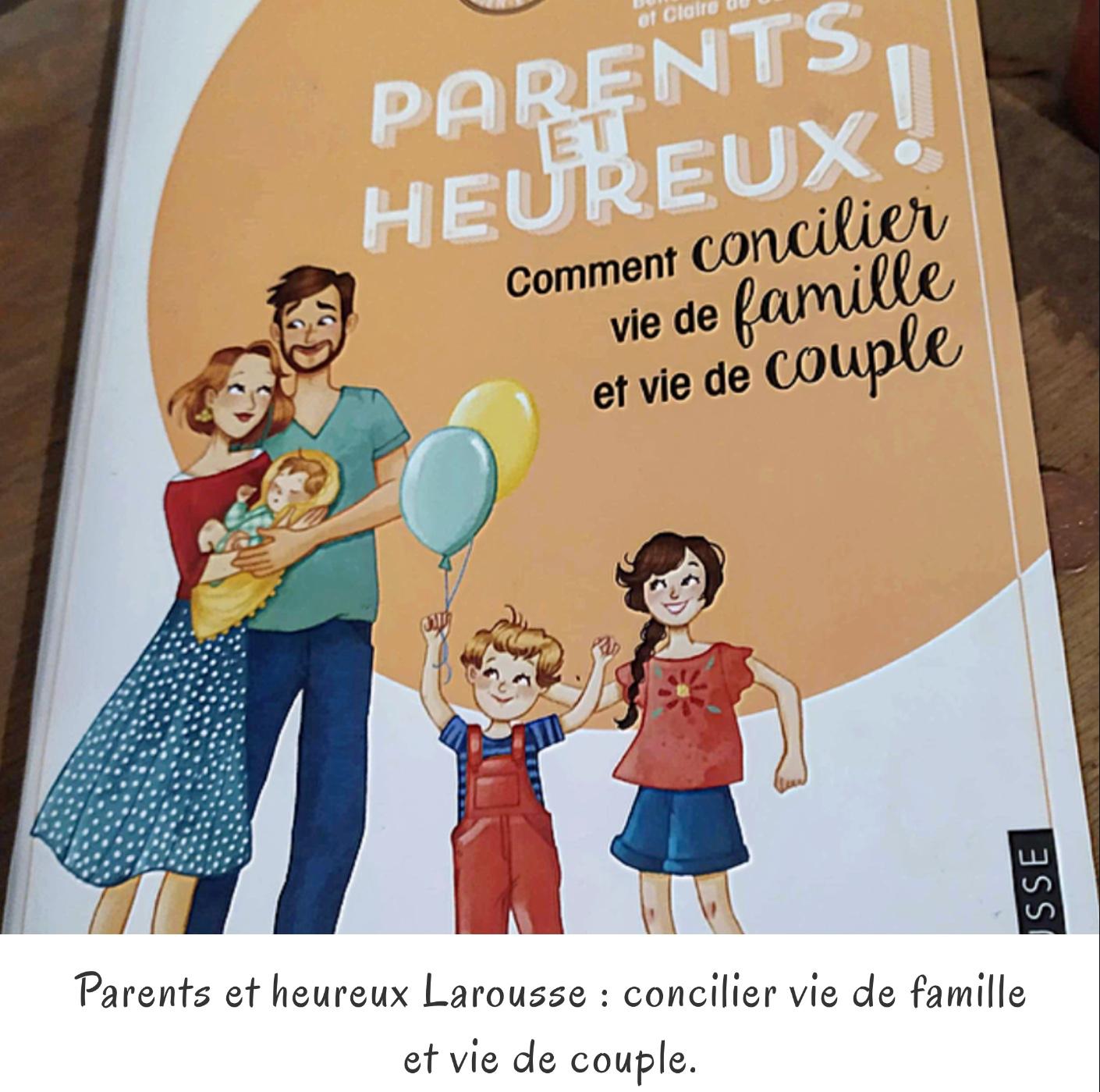 Parents et heureux Larousse : concilier vie de famille et