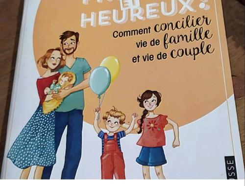 Parents et heureux Larousse : concilier vie de famille et vie de couple.