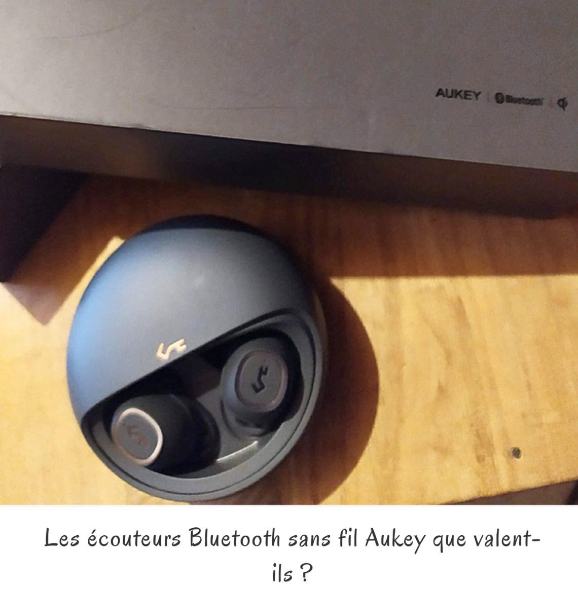 Les écouteurs Bluetooth sans fil Aukey que valent-ils ?