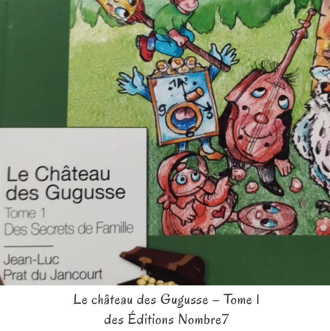 Le château des Gugusse – Tome 1 des Éditions Nombre7