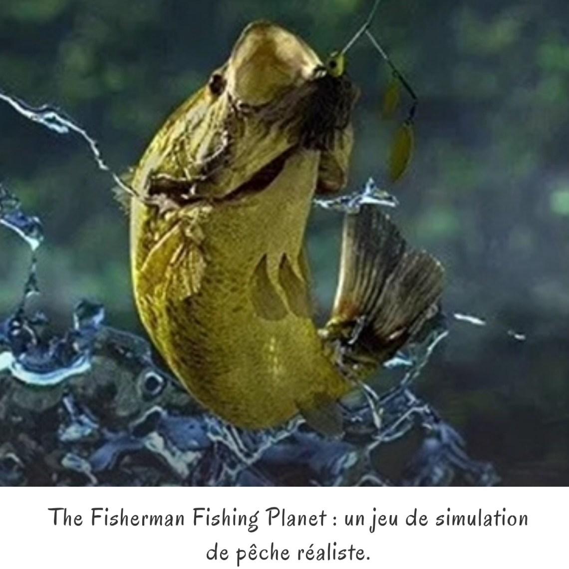 The Fisherman Fishing Planet : un jeu de simulation de pêche réaliste.