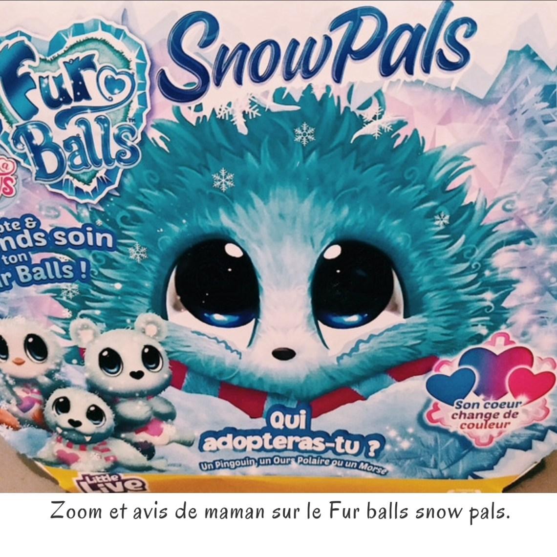 Zoom et avis de maman sur le Fur balls snow pals.