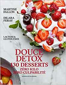 Douce détox, un livre de recettes zéro kilo, gluten free et sans lactose.