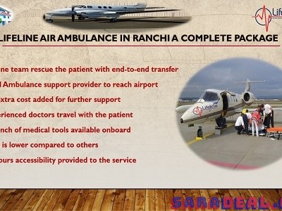 Lifeline Air Ambulance in Jamshedpur Delivers Maximum Security to Critical Patient