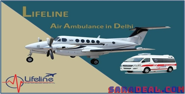 Lifeline Air Ambulance in Delhi Provides Accessibility to Fly Safely and Smoothly