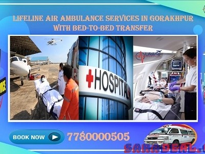 Call to Lifeline to Get an Air Ambulance in Gorakhpur with Great Inspection