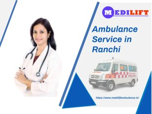 Safe and Affordable Solution for Patient by Ambulance Service in Ranchi by Medilift