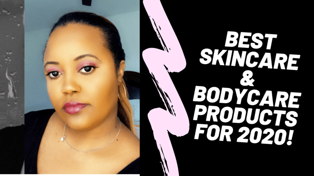 Best Skincare & Bodycare Products for 2020!