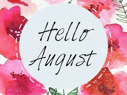 Hello August + 11 Things to Remember
