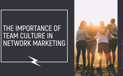 The Importance of Team Culture in Network Marketing