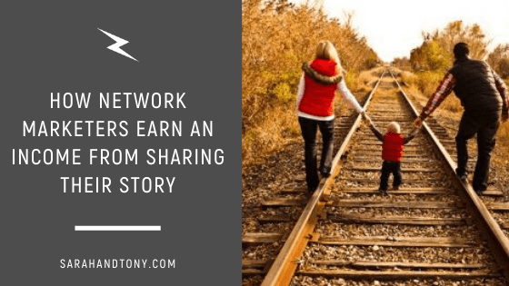 How Network Marketers Earn an Income from Sharing their Story