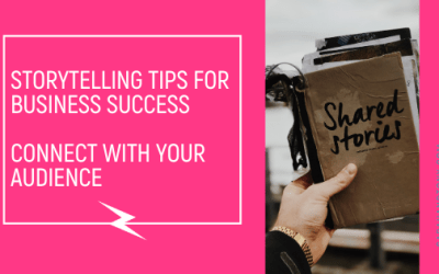Storytelling Tips for  Business Success | Connect with your Audience