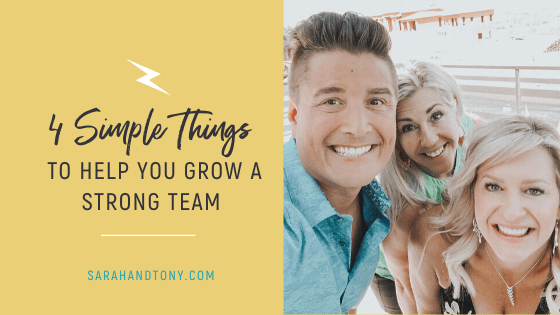 4 Simple Things to Help you Grow a Strong Team