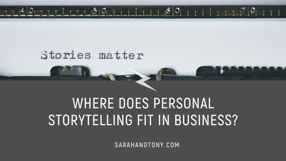 Where does Personal Storytelling fit in Business?