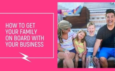 how to get your family on board with your business