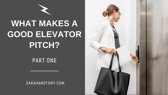 WHAT MAKES A GOOD ELEVATOR PITCH?