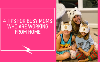 4 tips for busy moms who are working from home