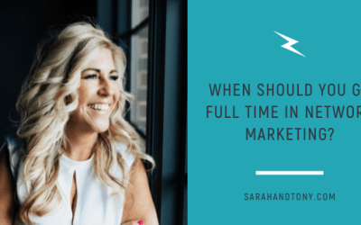 When should you go full time in network marketing?