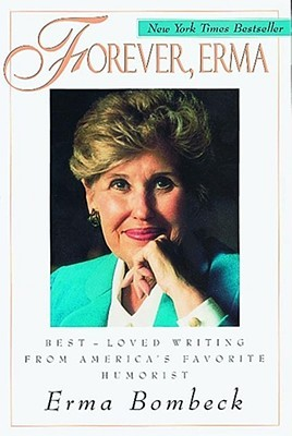Forever Erma By Erma Bombeck  Sarah Anne Carter Forever Erma