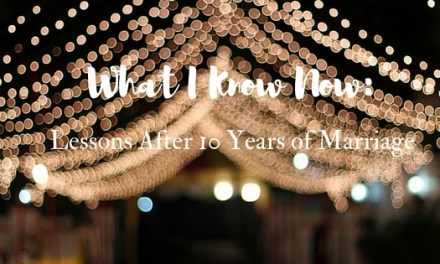 What I Know Now: Lessons After 10 Years of Marriage