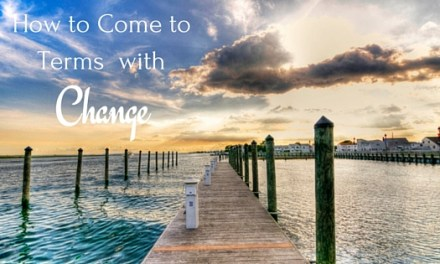 How to Come to Terms with Change